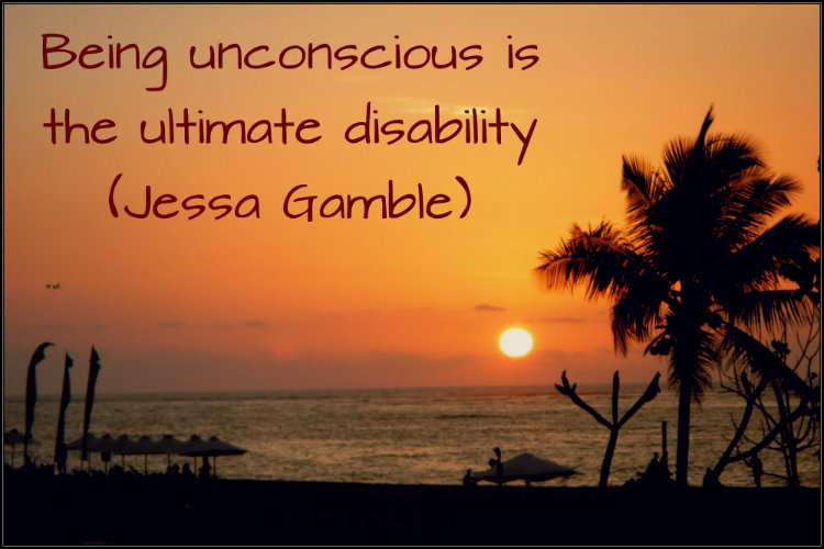 Being Unconscious is the Ultimate Disability